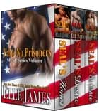 Take No Prisoners Vol 1 ebook by Elle James