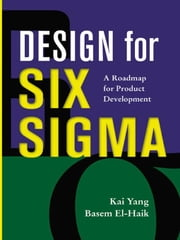Design for Six Sigma ebook by Yang, Kai