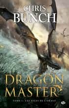 Les Ailes de l'orage: Dragon Master, T1 - Dragon Master, T1 ebook by Chris Bunch