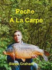 Pêche À La Carpe ebook by Steve Graham