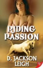 Riding Passion ebook by D. Jackson Leigh