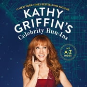 Kathy Griffin's Celebrity Run-Ins - My A-Z Index Hörbuch by Kathy Griffin