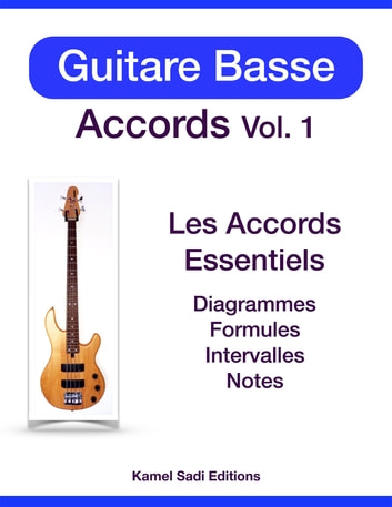 Guitare Basse Accords Vol. 1 - Les Accords Essentiels ebook by Kamel Sadi