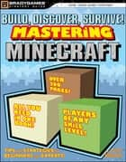 Build, Discover, Survive! Mastering Minecraft Strategy Guide ebook by BradyGames