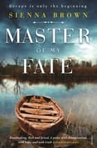 Master Of My Fate ebook by Sienna Brown