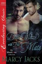 Don't Mess with His Mate ebook by Marcy Jacks