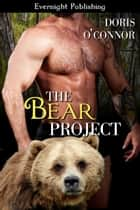 The Bear Project ebook by Doris O'Connor