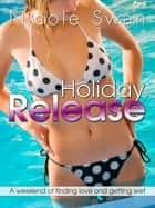 Holiday Release - A weekend of finding love and getting wet ebook by Nicole Swan