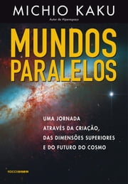 Mundos paralelos ebook by Michio Kaku, Talita M. Rodrigues