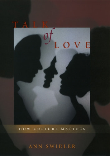 Talk of Love - How Culture Matters ebook by Ann Swidler