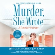 Murder, She Wrote: A Time for Murder audiobook by Jessica Fletcher