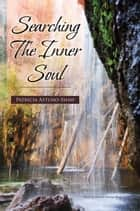 Searching The Inner Soul ebook by Patricia Astuno-Shaw