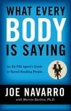 What Every BODY is Saying ebook by Joe Navarro,Marvin Karlins
