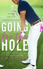 Going for the Hole ebook by L.P. Dover