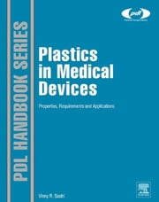 Plastics in Medical Devices - Properties, Requirements and Applications ebook by Vinny R. Sastri