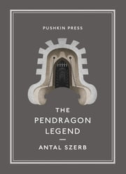 The Pendragon Legend ebook by Antal Szerb,Len Rix