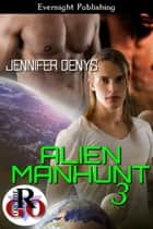 Alien Manhunt 3 ebook by Jennifer Denys