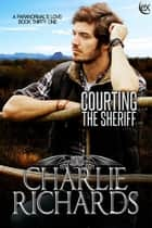 Courting the Sheriff ebook by Charlie Richards