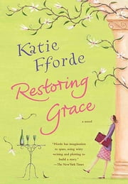 Restoring Grace - A Novel ebook by Katie Fforde