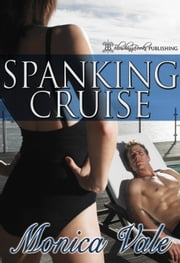 Spanking Cruise ebook by Monica Vale