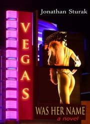 Vegas Was Her Name ebook by Jonathan Sturak