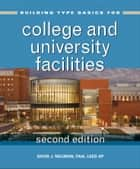Building Type Basics for College and University Facilities ebook by David J. Neuman