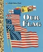 Our Flag ebook by Carl Memling