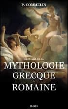Mythologie grecque et romaine eBook par P. Commelin