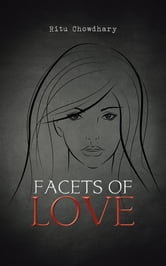 Facets of Love ebook by Ritu Chowdhary