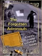 The Forgotten Astronauts ebook by Codex Regius