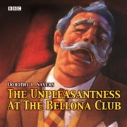 The Unpleasantness At The Bellona Club audiobook by Dorothy L. Sayers