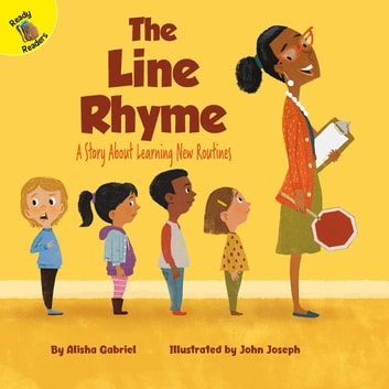 The Line Rhyme - A Story About Learning New Routines eBook by Alisha Gabriel