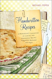 Handwritten Recipes - A Bookseller's Collection of Curious and Wonderful Recipes Forgotten Between the Pages ebook by Michael Popek