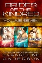 Brides of the Kindred Box Set Volume 7 ebook by Evangeline Anderson