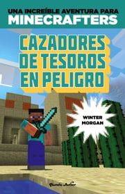 Minecraft. Cazadores de tesoros en peligro ebook by Winter Morgan