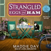 Strangled Eggs and Ham audiobook by Maddie Day