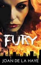 Fury - A supernatural horror novel ebook by Joan De La Haye