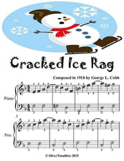 Cracked Ice Rag - Easiest Piano Sheet Music Junior Edition ebook by Silver Tonalities