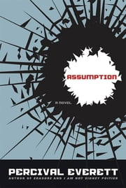 Assumption - A Novel ebook by Percival Everett
