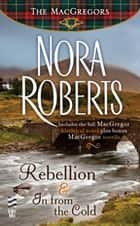 Rebellion & In From The Cold ebook by Nora Roberts