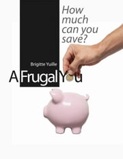 A Frugal You ebook by Brigitte Yuille