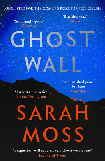 Ghost Wall ebook by Sarah Moss