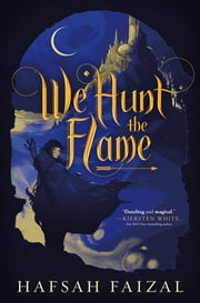 We Hunt the Flame eBook by Hafsah Faizal