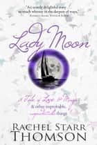 Lady Moon ebook by Rachel Starr Thomson