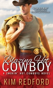 Blazing Hot Cowboy ebook by Kim Redford