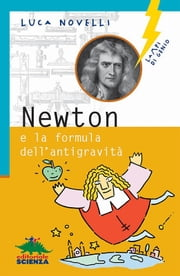 Newton e la formula dell'antigravità ebook by Luca Novelli