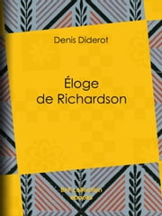 Éloge de Richardson ebook by Denis Diderot