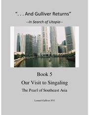 """And Gulliver Returns"" Book 5 Our Visit to Singaling ebook by Total Health Publications"