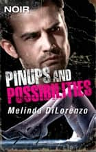 Pinups and Possibilities ebook by Melinda Di Lorenzo