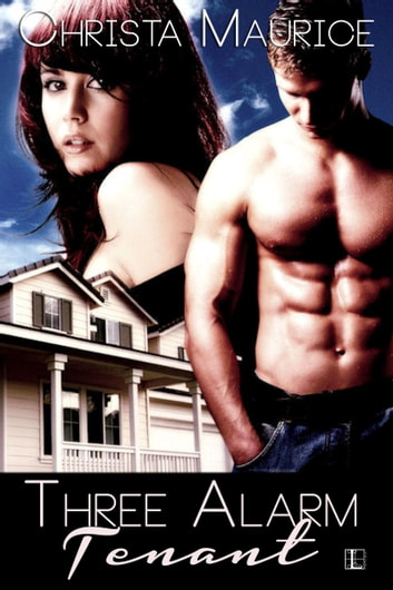 Three Alarm Tenant ebook by Christa Maurice